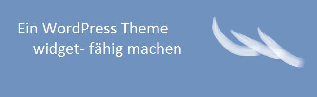 Ein WordPress Theme widget-fähig machen