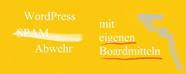 wordpress-spamabwehr-mit-eigene-boardmitteln