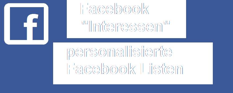 personalisierte Facebook Listen-Interessen