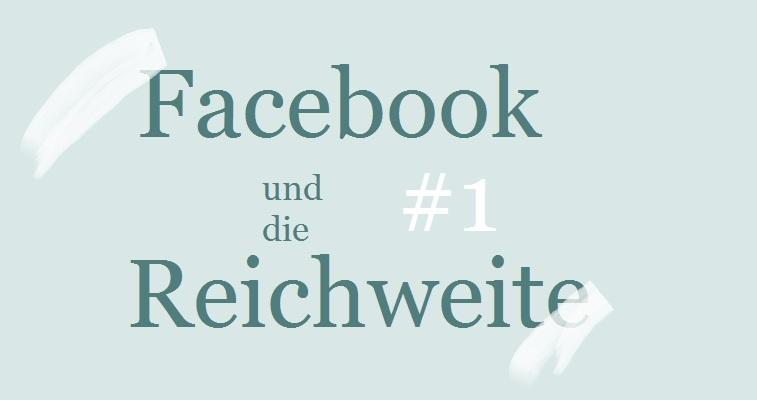 facebook-und-die-reichweite#1