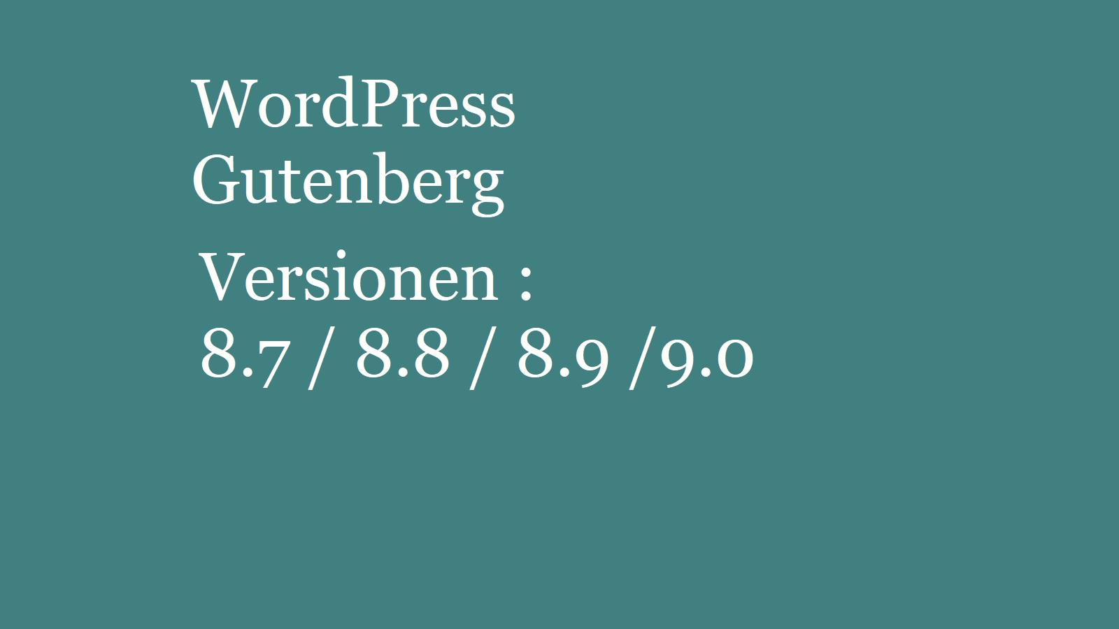 wp-gutenberg-versionen