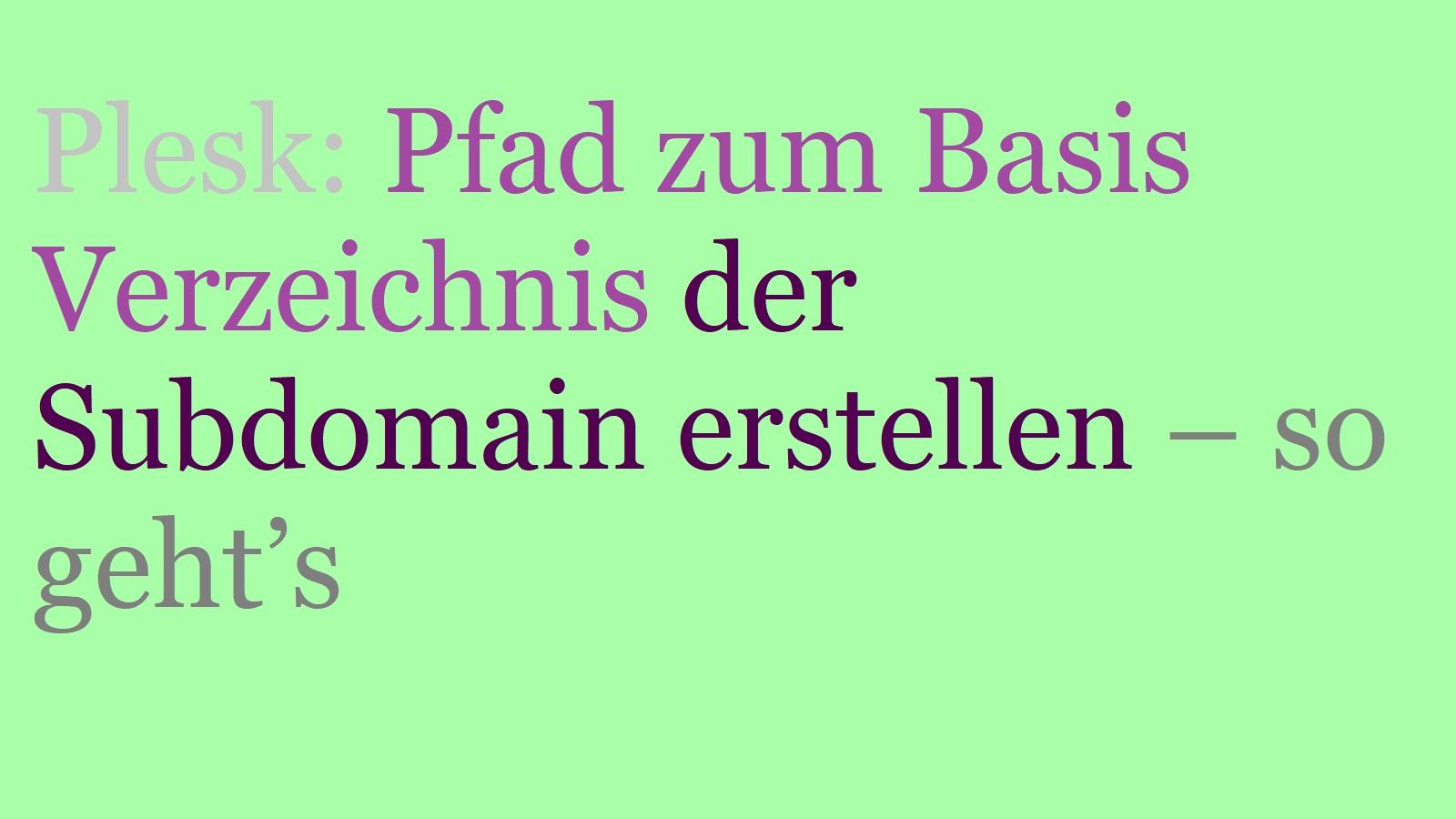 pfad-zum-basisverzeichnis-der-subdomain-mit-plesk